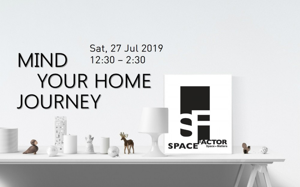 Event cover - Mind Your Home Journey @ SPACE FACTOR (VERSION 2)